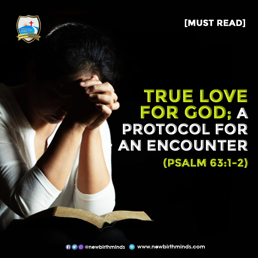 TRUE LOVE FOR GOD, A PROTOCOL FOR AN ENCOUNTER