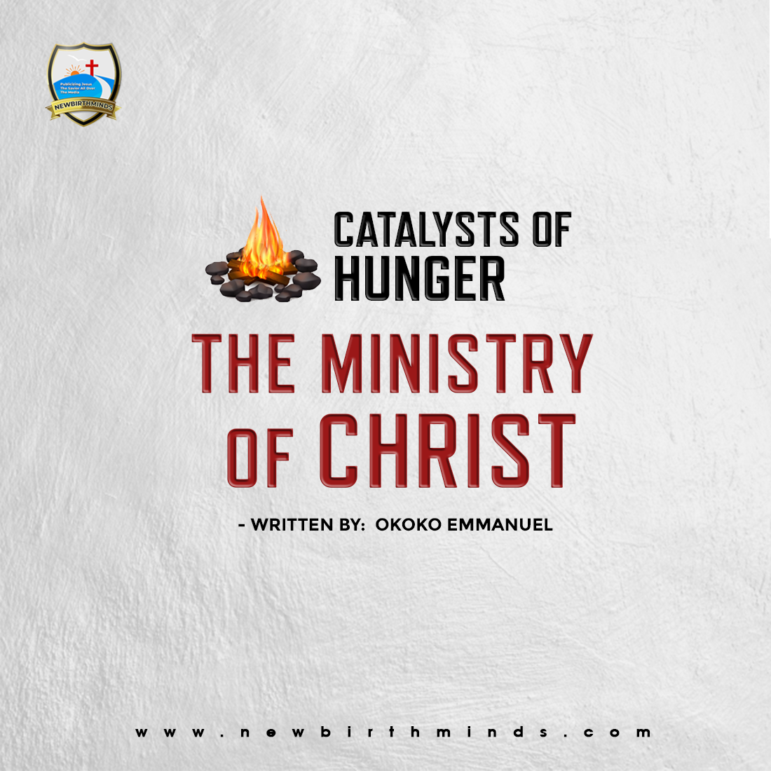 THE MINISTRY OF THE CHRIST – By Okoko Emmanuel