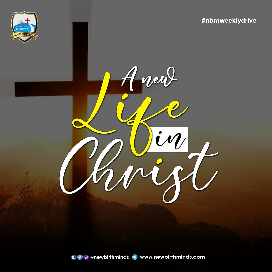 A NEW LIFE IN CHRIST🌤️ – NBM Weekly Drive