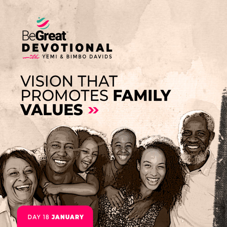 Vision That Promotes Family Values – BeGreat Devotional – January 18