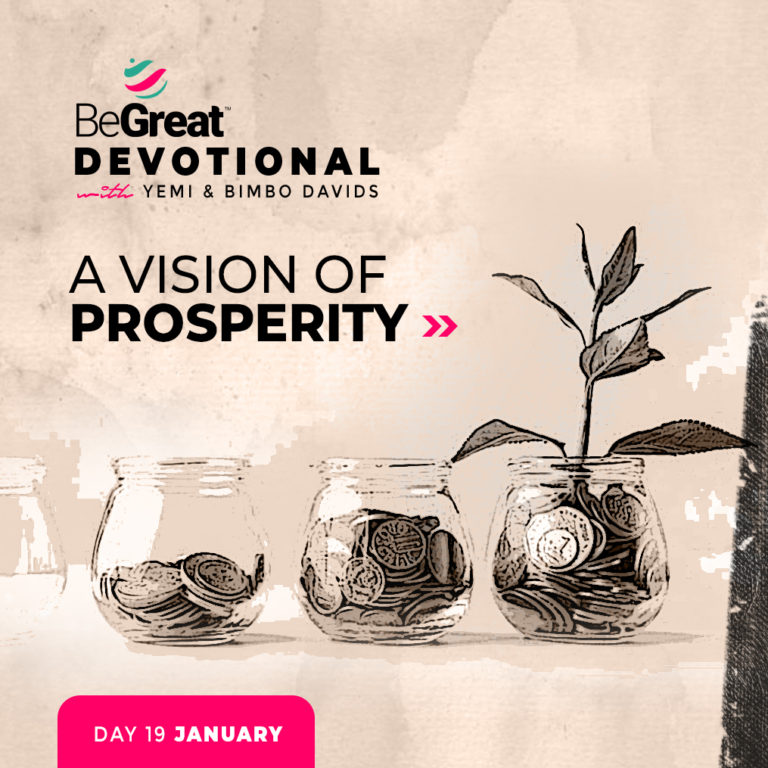 A Vision Of Prosperity – BeGreat Devotional – January 19