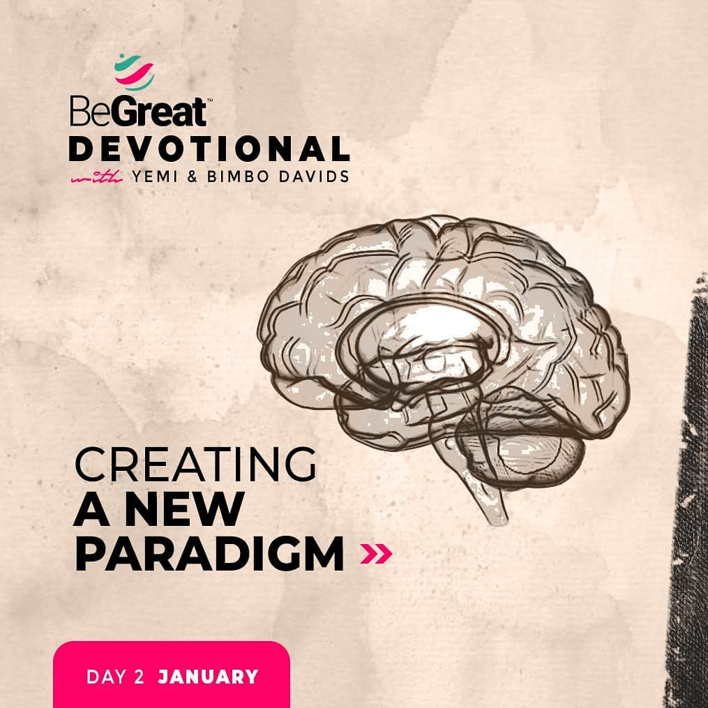 CREATING A NEW PARADIGM – BeGreat Devotional