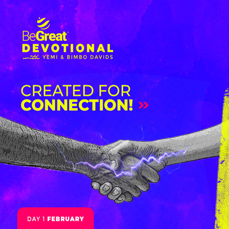 CREATED FOR CONNECTION – BeGreat Devotional – February 1