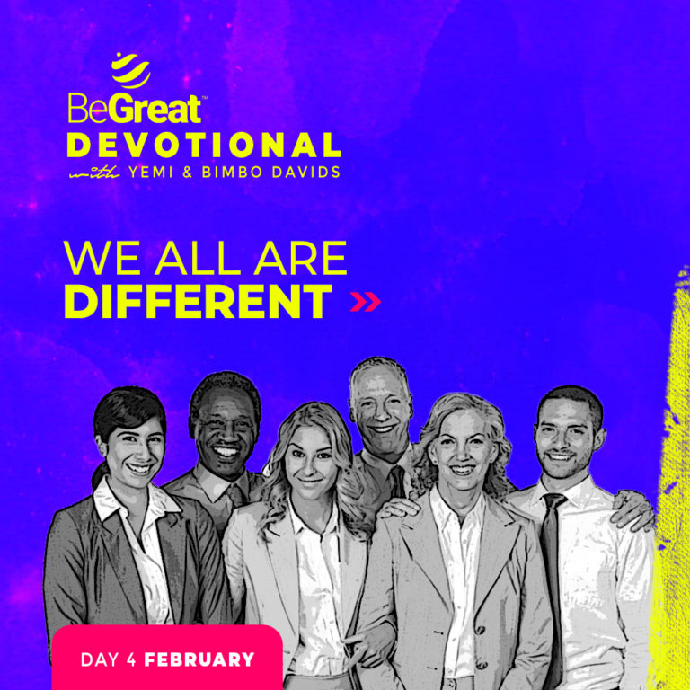 WE ALL ARE Different – BeGreat Devotional – February 4